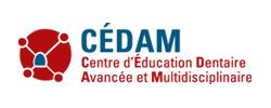 CÉDAM - Centre d'Éducation Dentaire Avancée et Multidisciplinaire