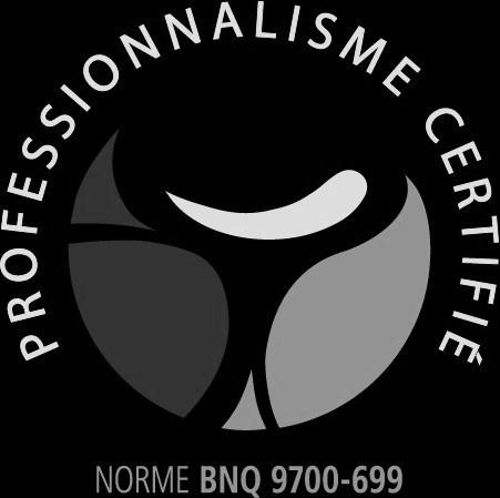 Professionnalisme certifé (norme BNQ 9700-699)